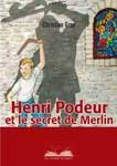 Henri Podeur et le secret de Merlin